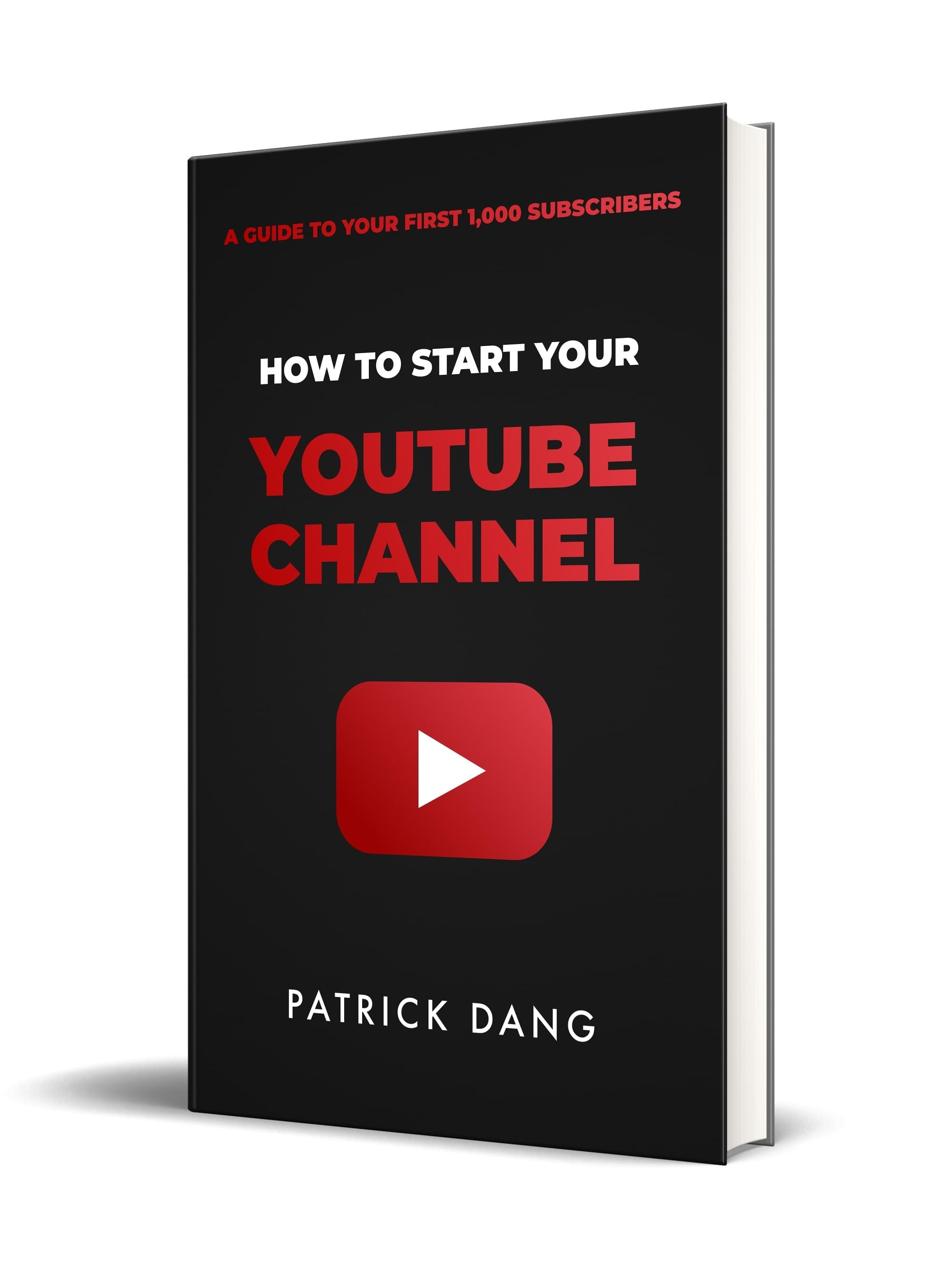 how to start your youtube channel patrick dang